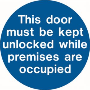 This Door Must be Kept Unlocked While Premises are Occupied